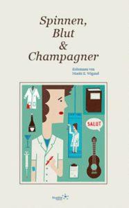 Moritz E. Wigand. Spinnen, Blut & Champagner