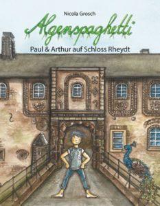 Nicola Grosch. Algenspaghetti 1 - Paul & Arthur auf Schloss Rheydt