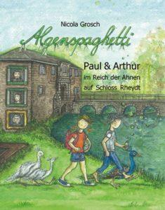 Nicola Grosch. Algenspaghetti 3 - Paul & Arthur im Reich der Ahnen auf Schloss Rheydt